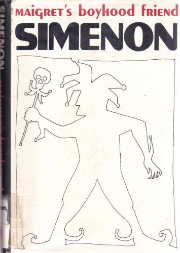 9780151551354: Maigret's Boyhood Friend. Translated from the French by Eileen Ellenbogen