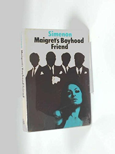 Maigret's Boyhood Friend: Simenon, Georges