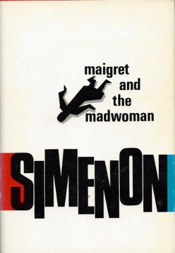 9780151551385: Maigret and the Madwoman