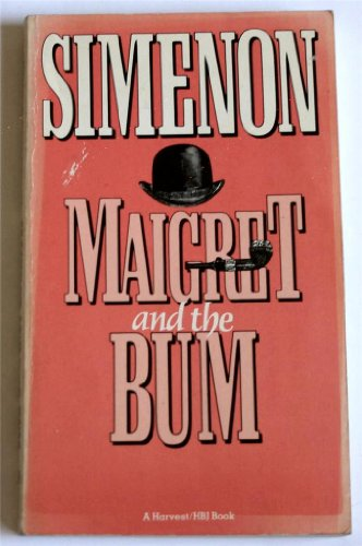 9780151551415: Maigret and the Bum