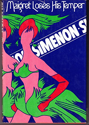 9780151551422: Maigret loses his temper