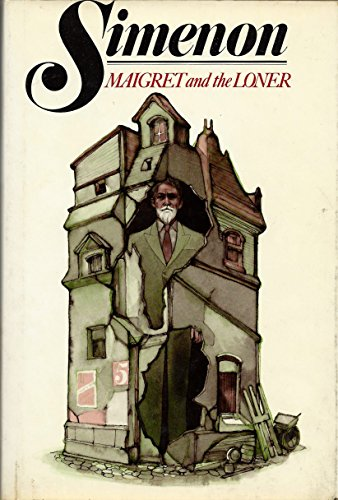 9780151551446: Maigret and the Loner / Georges Simenon ; Translated from the French by Eileen Ellenbogen