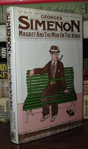 9780151551453: Maigret and the Man on the Bench