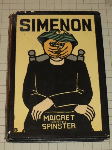 9780151555505: Maigret and the Spinster