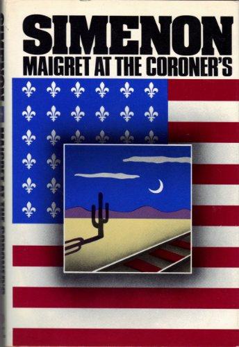 9780151555567: Maigret at the Coroner's