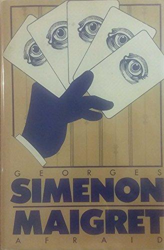9780151555604: Maigret Afraid