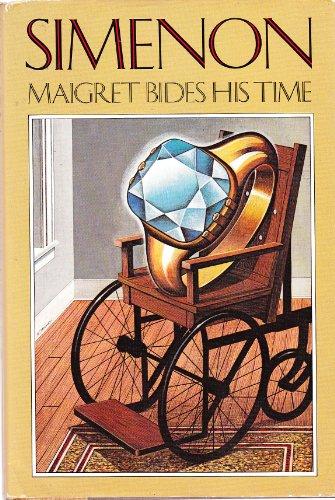9780151555635: Maigret Bides His Time