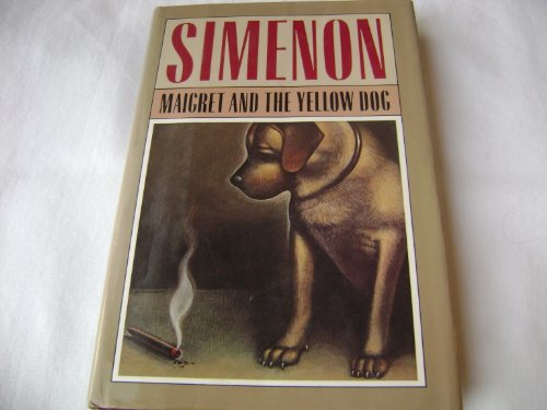9780151555642: Maigret and the Yellow Dog