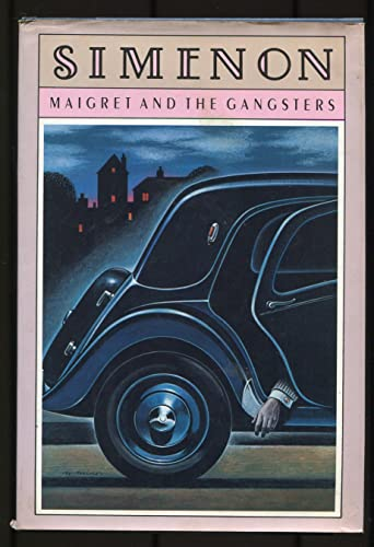 Maigret and the Gangsters: Simenon, Georges