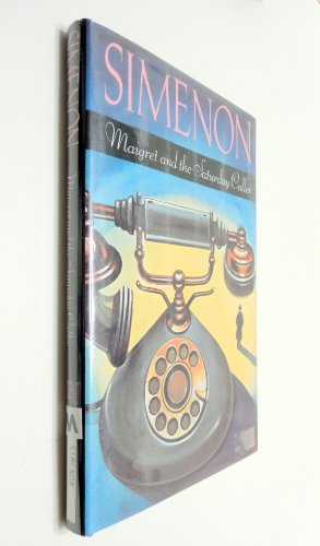 9780151555666: Maigret and the Saturday Caller