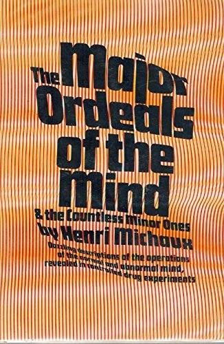 The Major Ordeals of the Mind, and the Countless Minor Ones (0151557209) by Henri Michaux