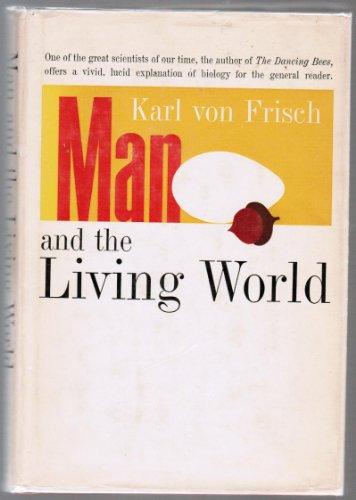 Man and the Living World.: Frisch, Karl Von,