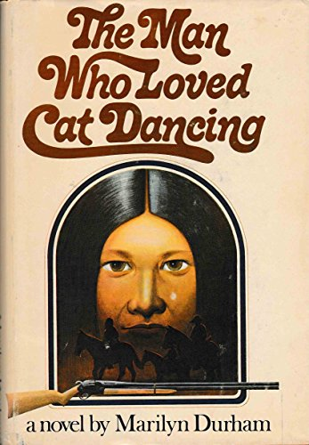 The Man Who Loved Cat Dancing: Durham, Marilyn