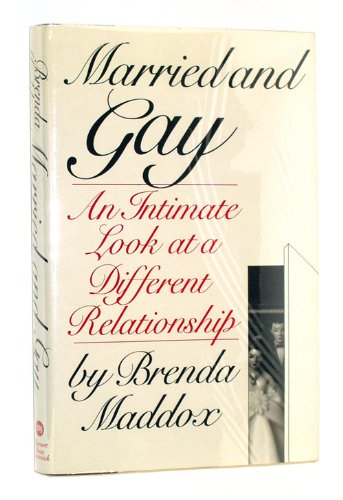 9780151574599: Married and Gay: An Intimate Look at a Different Relationship