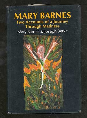 Mary Barnes: two accounts of a journey: Mary Barnes