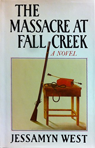 Massacre at Fall Creek (Signed Copy): West, Jessamyn