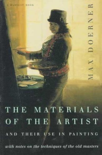 9780151581696: The materials of the artist and their use in painting, with notes on the techniques of the old masters