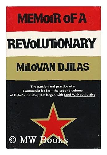 Memoir of a Revolutionary: Djilas, Milovan