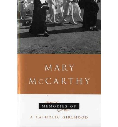 9780151588596: Memories of a Catholic Girlhood