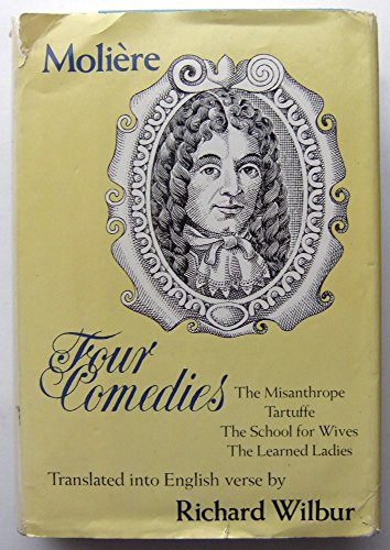 Four Comedies: Misanthrope, Tartuffe, School for Wives,: Moliere & Richard
