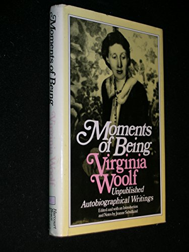 9780151620340: Moments of Being: Unpublished autobiographical writings