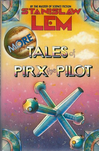 9780151621385: More Tales of Pirx the Pilot