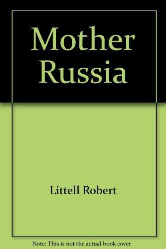 9780151626380: Title: Mother Russia A novel