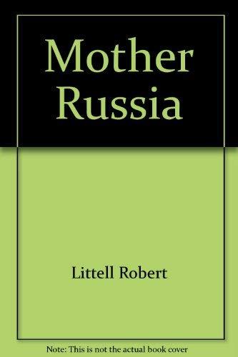 9780151626380: Mother Russia: A novel