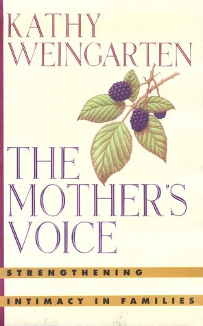 9780151626809: The Mother's Voice: Strenghening Intimacy in Families