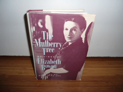 9780151632404: The Mulberry Tree: Writings of Elizabeth Bowen