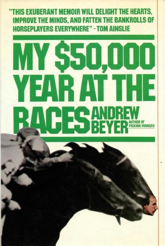 9780151636938: My $50,000 year at the races