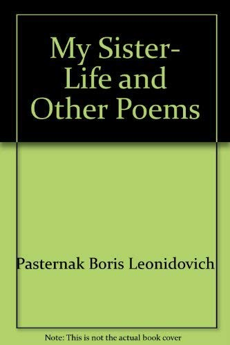 9780151639649: My Sister- Life and Other Poems