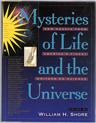Mysteries of Life and the Universe: New Essays from America's Finest Writers on Science: Shore