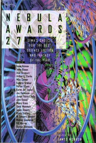 Nebula Awards 27: Sffwa's Choices for the Best Science Fiction and Fantasy of the Year