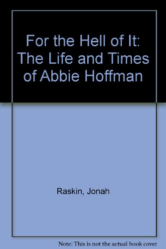 9780151652082: For the Hell of It: The Life and Times of Abbie Hoffman