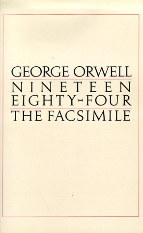 Nineteen Eighty-Four: The Facsimile of the Extant Manuscript (0151660344) by George Orwell