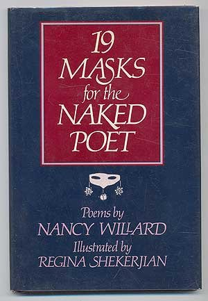 19 Masks for the Naked Poet.: WILLARD, Nancy.