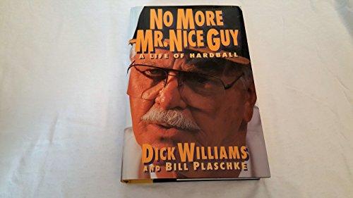 9780151667284: No More Mr. Nice Guy: A Life of Hardball