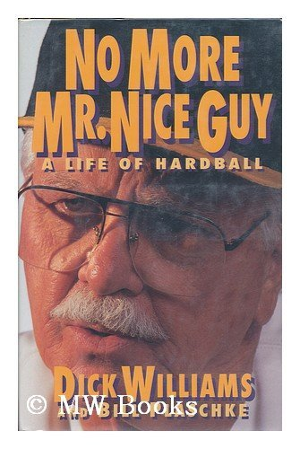 No More Mr. Nice Guy: A Life of Hardball
