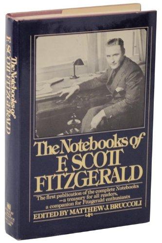 The Notebooks of F. Scott Fitzgerald: Fitzgerald, F. Scott] Bruccoli, Matthew J. [editor]