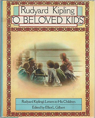 9780151677702: O Beloved Kids: Rudyard Kipling's Letters to His Children