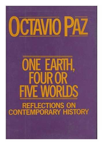 ONE EARTH, FOUR OR FIVE WORLDS : Paz, Octavio