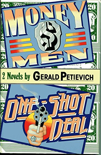 Money Men and One-Shot Deal: Two Novels: Petievich, Gerald