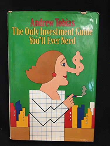 9780151699421: The Only Investment Guide You'll Ever Need