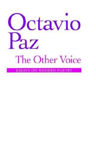 The Other Voice: Essays on Modern Poetry: Paz, Octavio