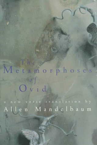 9780151705290: The Metamorphoses of Ovid: A New Verse Translation