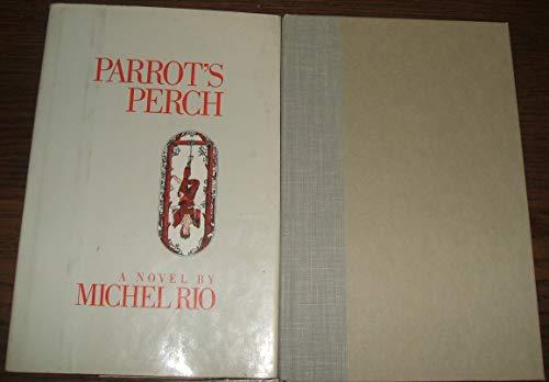 Parrot's Perch: Rio, Michel