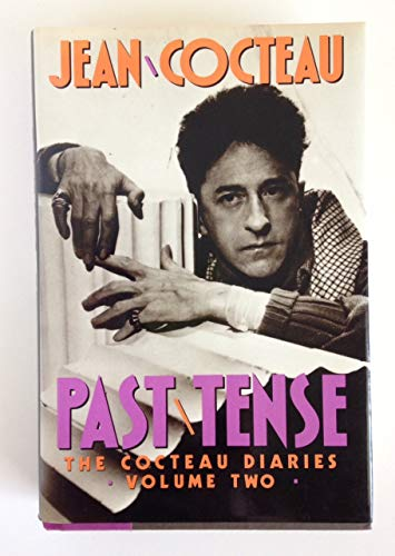 002: Past Tense: The Cocteau Diaries, Vol. 2 (English and French Edition) (0151712913) by Jean Cocteau