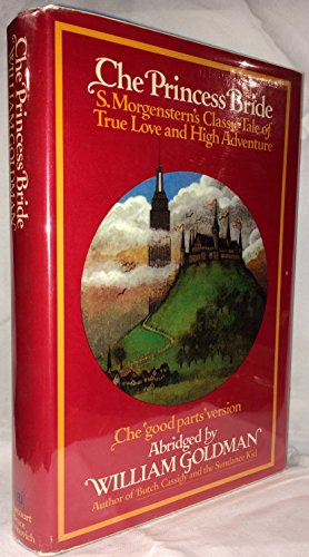 "9780151730858: The Princess Bride: S. Morgenstern's Classic Tale of True Love and High Adventure: The ""Good Parts"" Version, Abridged"