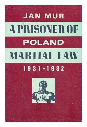 9780151730889: A prisoner of martial law: Poland, 1981-1982
